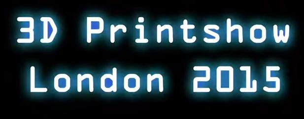 3D Printshow London 2015